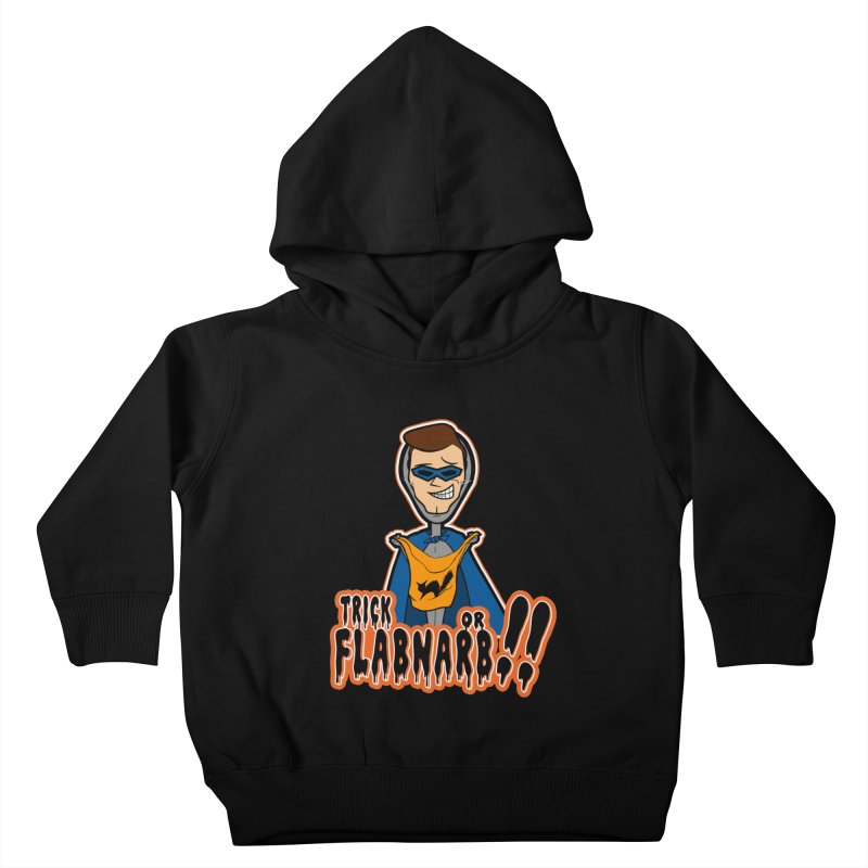 Trick or Flabnarb! (Superhero) Kids Toddler Pullover Hoody by Kid Radical