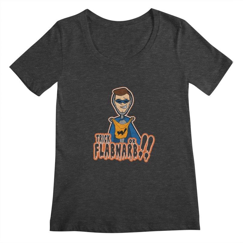 Trick or Flabnarb! (Superhero) Women's Scoopneck by Kid Radical