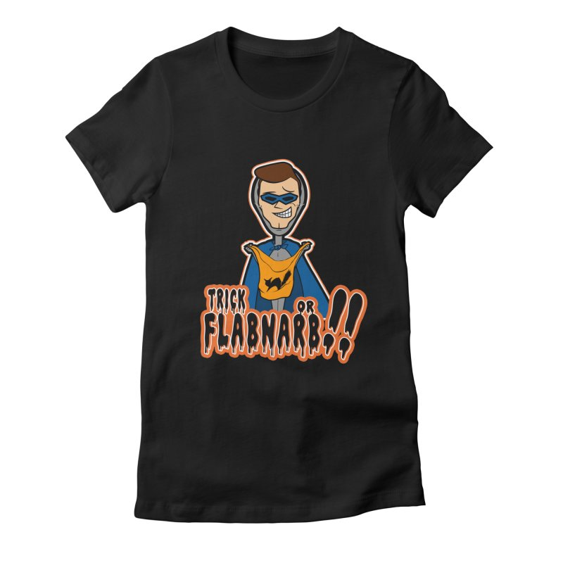 Trick or Flabnarb! (Superhero) Women's Fitted T-Shirt by Kid Radical