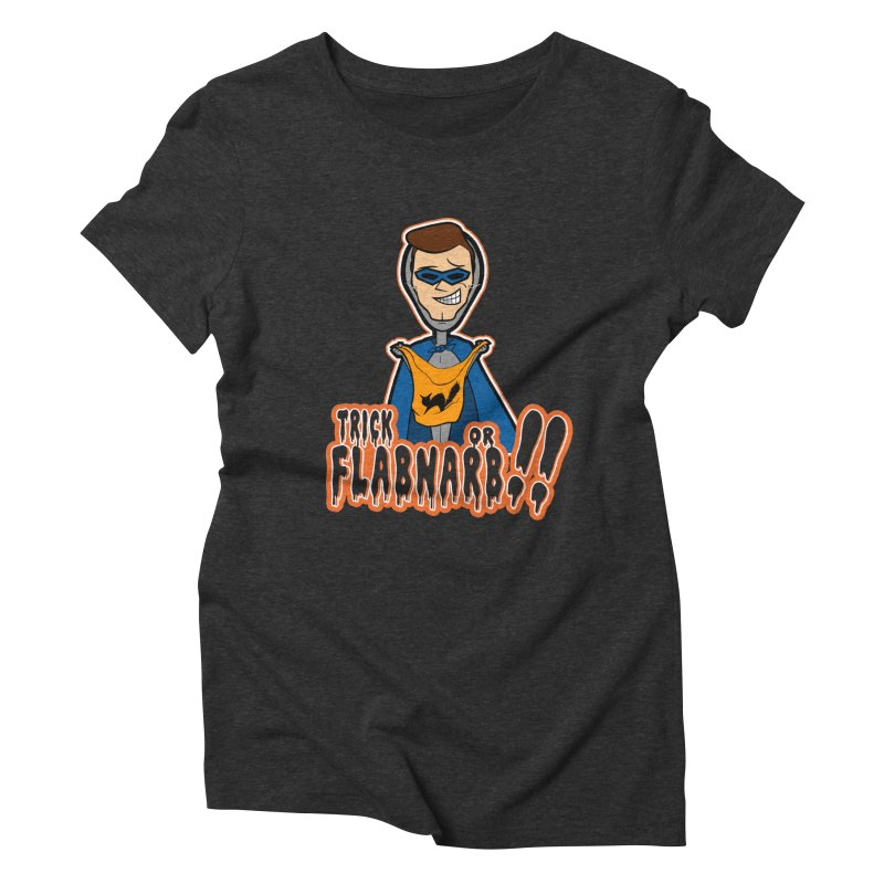 Trick or Flabnarb! (Superhero) Women's Triblend T-shirt by Kid Radical