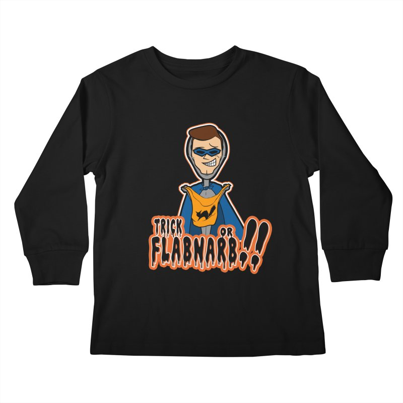 Trick or Flabnarb! (Superhero) Kids Longsleeve T-Shirt by Kid Radical