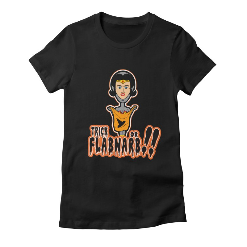 Trick or Flabnarb! (Superhero 2) in Women's Fitted T-Shirt Black by Kid Radical