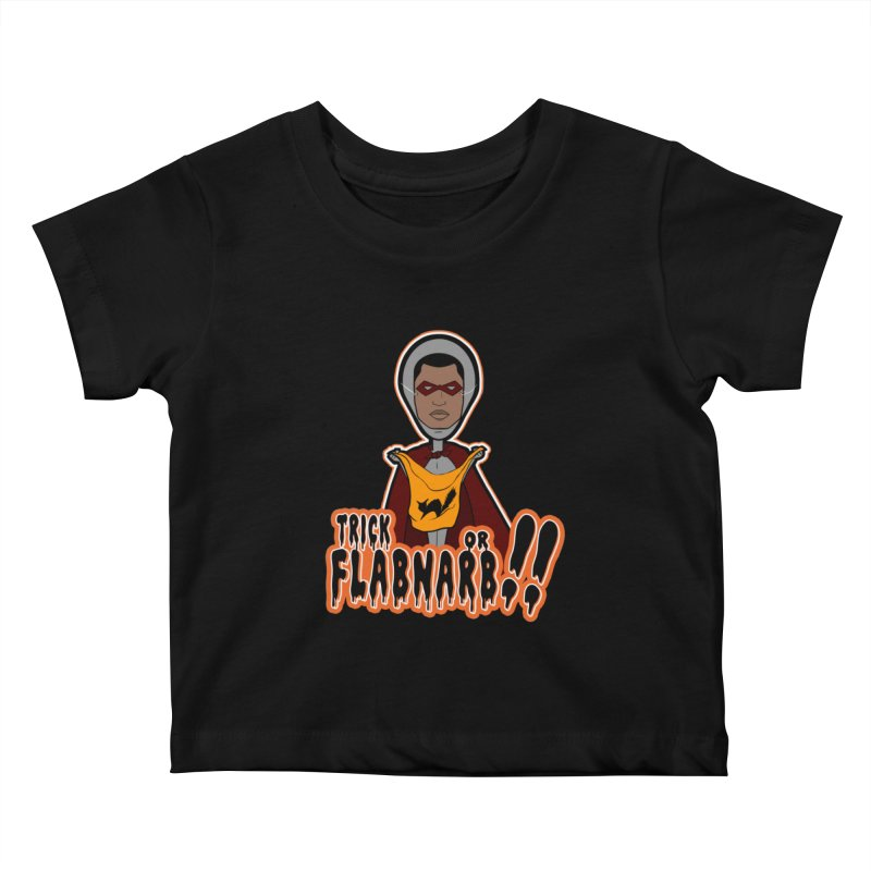 Trick or Flabnarb! (Superhero 3) Kids Baby T-Shirt by Kid Radical