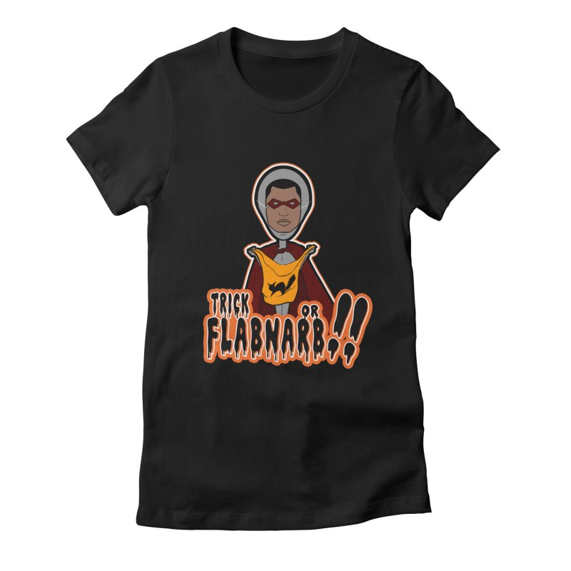 Trick or Flabnarb! (Superhero 3) Women's Fitted T-Shirt by Kid Radical