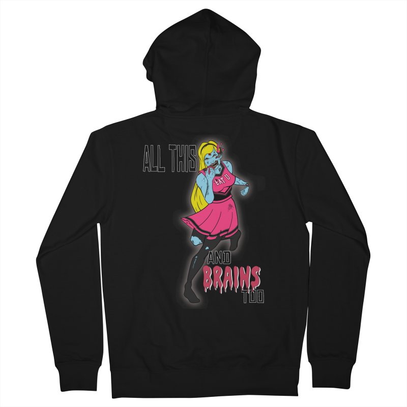 All This and Brains Too Women's Zip-Up Hoody by Kid Radical