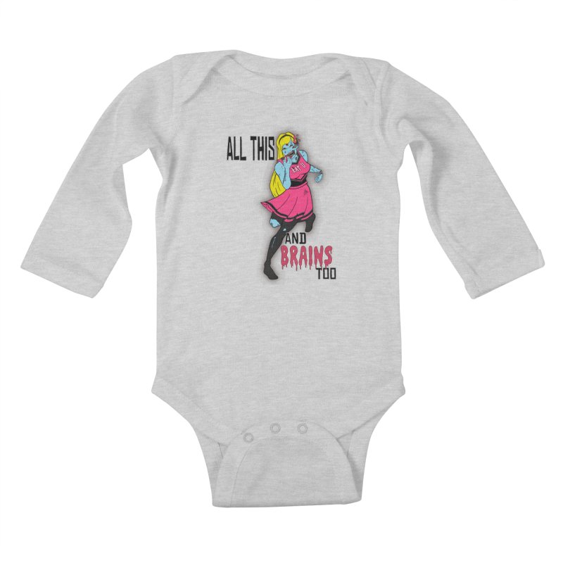 All This and Brains Too Kids Baby Longsleeve Bodysuit by Kid Radical