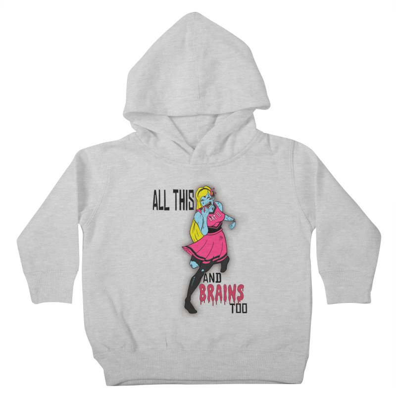 All This and Brains Too Kids Toddler Pullover Hoody by Kid Radical