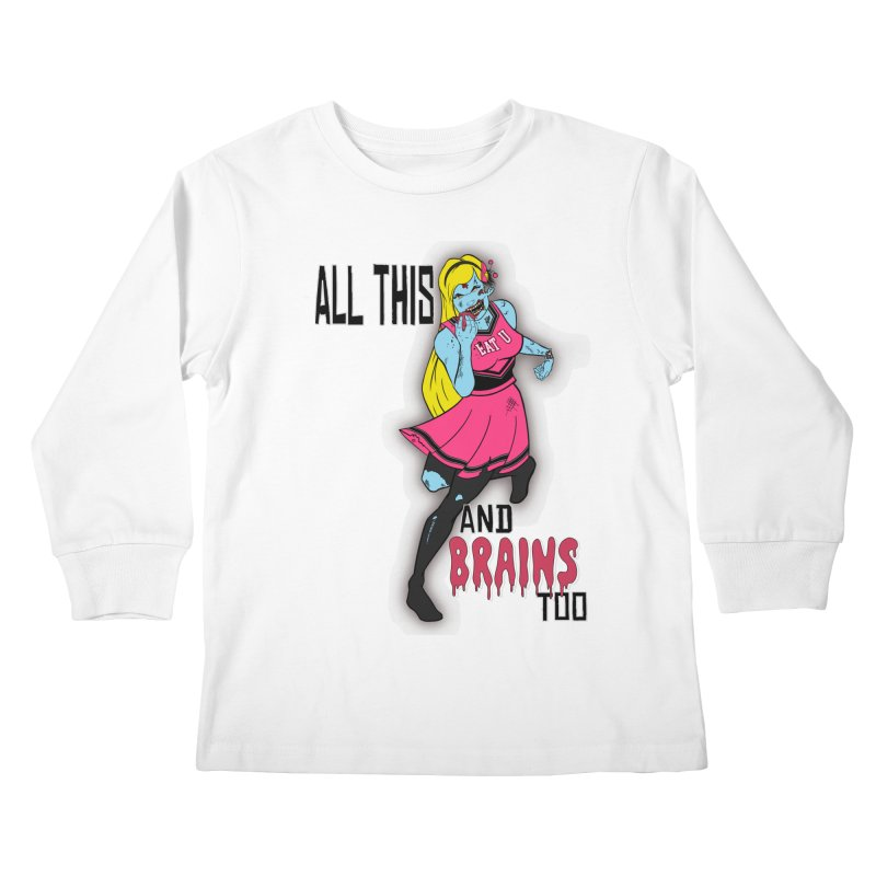 All This and Brains Too Kids Longsleeve T-Shirt by Kid Radical