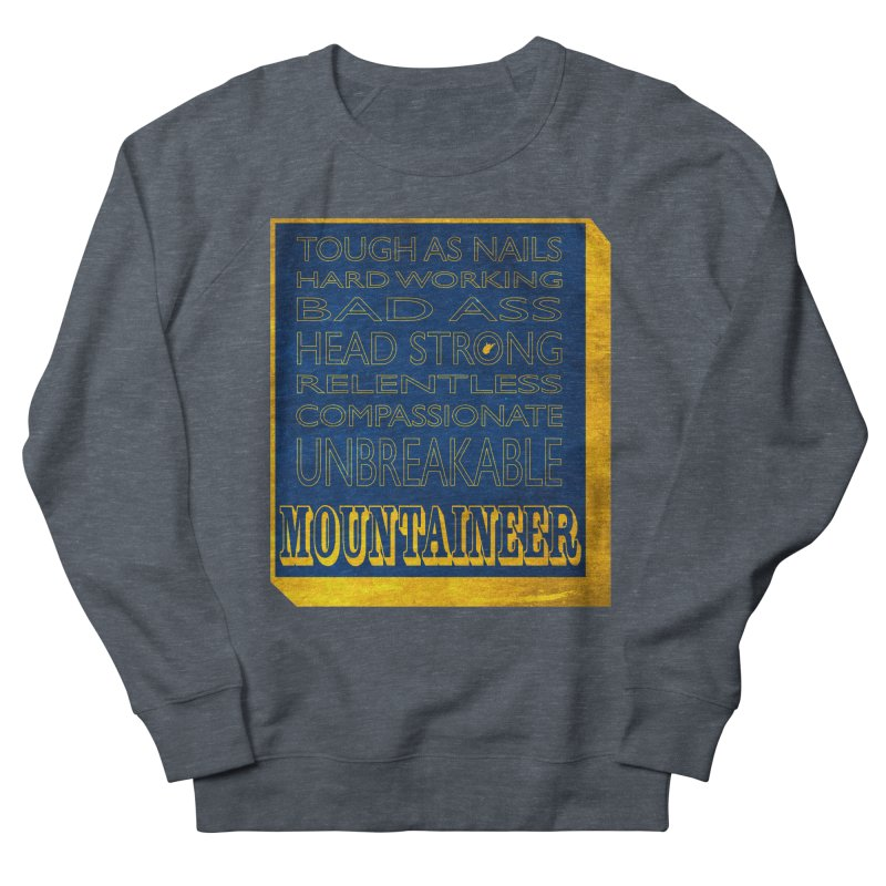 Mountaineer For Life Men's Sweatshirt by Kid Radical
