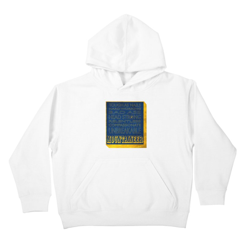 Mountaineer For Life Kids Pullover Hoody by Kid Radical