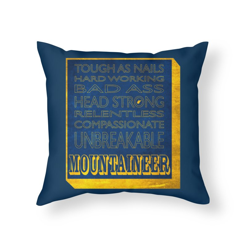 Mountaineer For Life Home Throw Pillow by Kid Radical