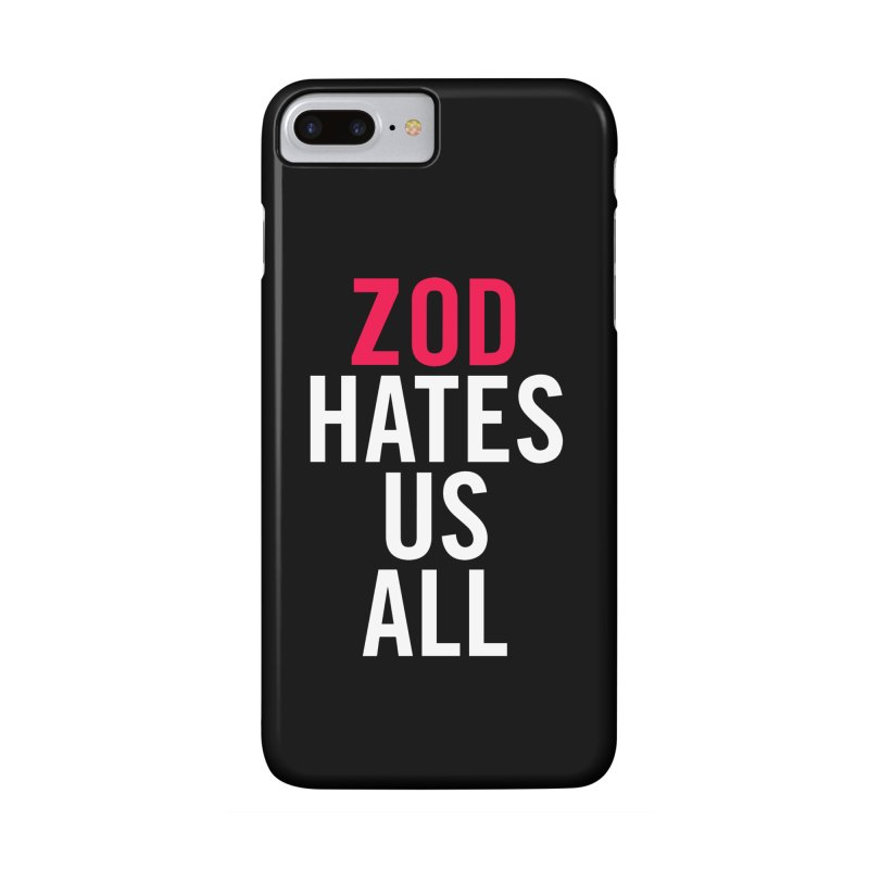 ZOD HATES US ALL Accessories Phone Case by Kid Radical