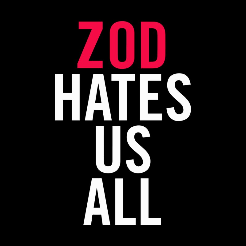 ZOD HATES US ALL by Kid Radical