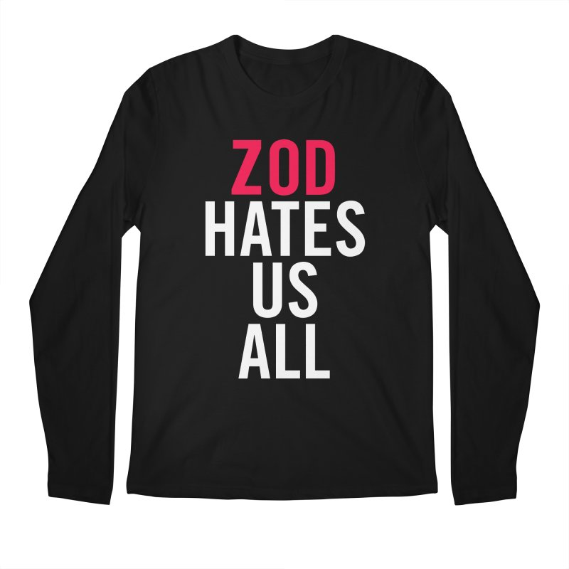 ZOD HATES US ALL Men's Longsleeve T-Shirt by Kid Radical
