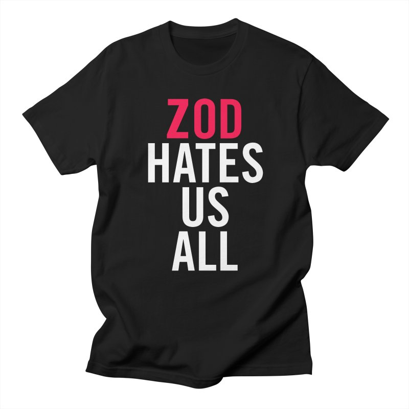 ZOD HATES US ALL Women's Unisex T-Shirt by Kid Radical