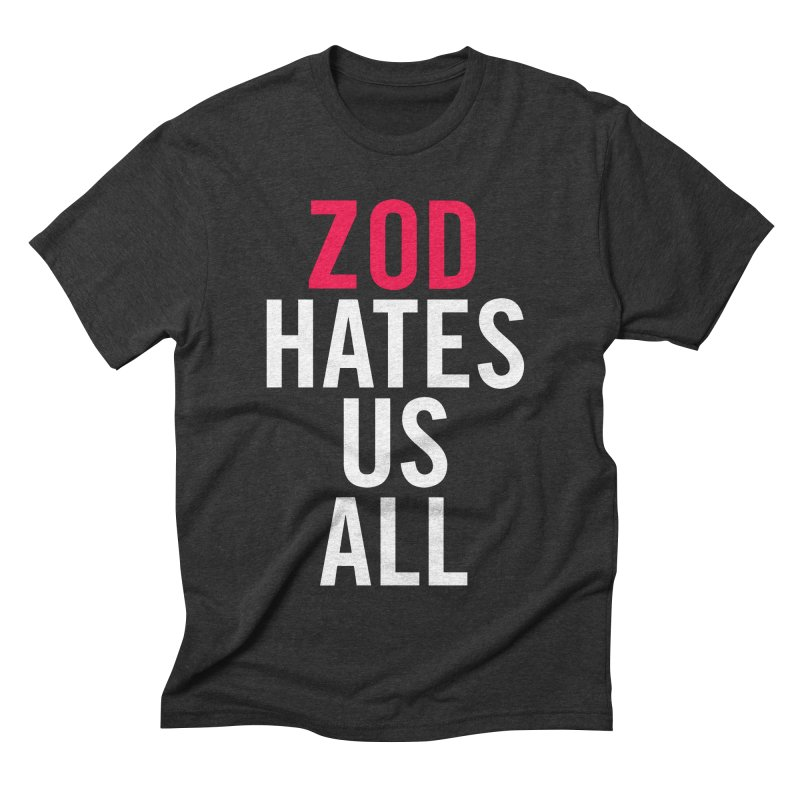 ZOD HATES US ALL Men's Triblend T-shirt by Kid Radical
