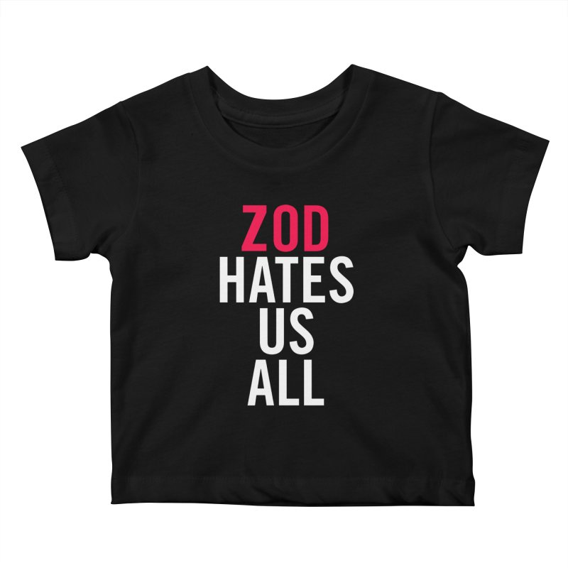 ZOD HATES US ALL Kids Baby T-Shirt by Kid Radical