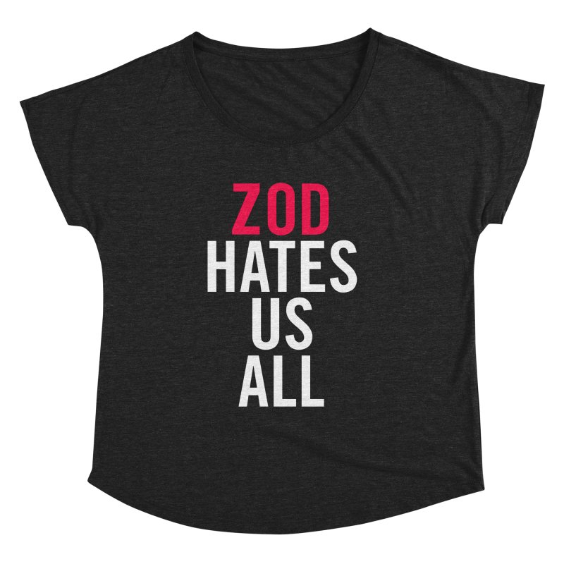 ZOD HATES US ALL Women's Dolman by Kid Radical