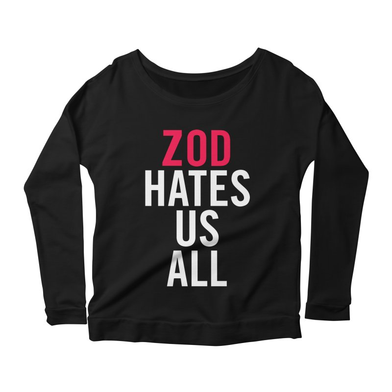 ZOD HATES US ALL Women's Longsleeve Scoopneck  by Kid Radical