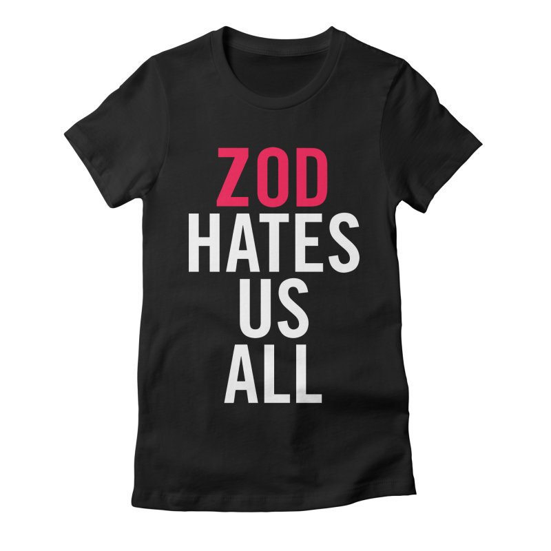 ZOD HATES US ALL Women's Fitted T-Shirt by Kid Radical