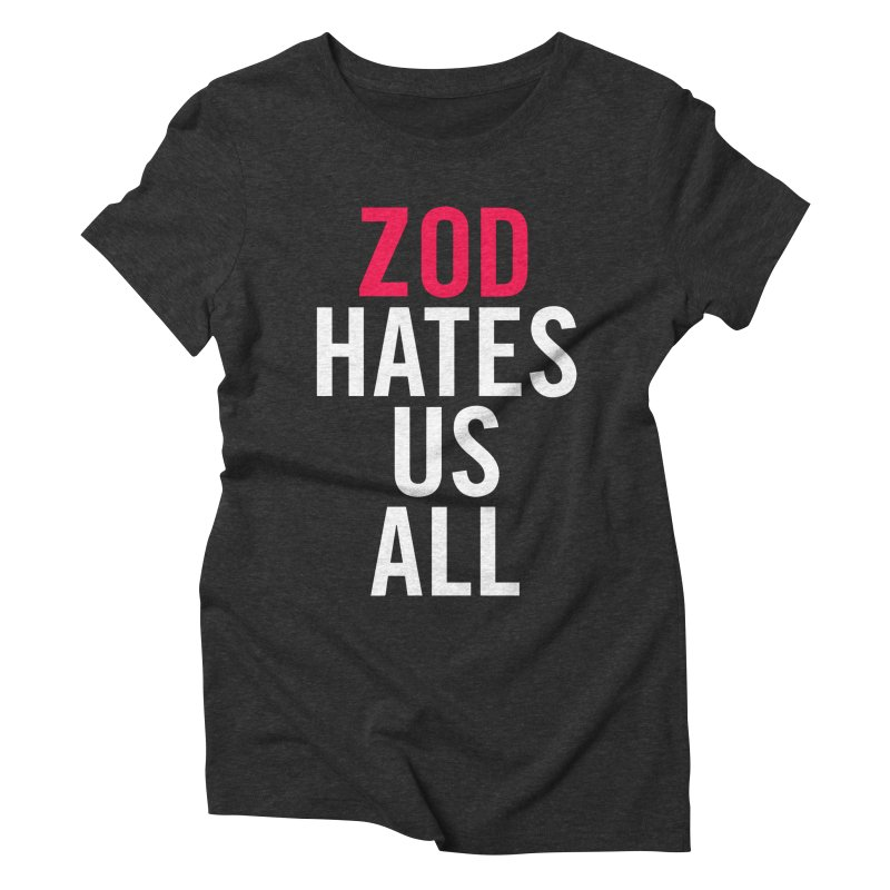 ZOD HATES US ALL Women's Triblend T-shirt by Kid Radical