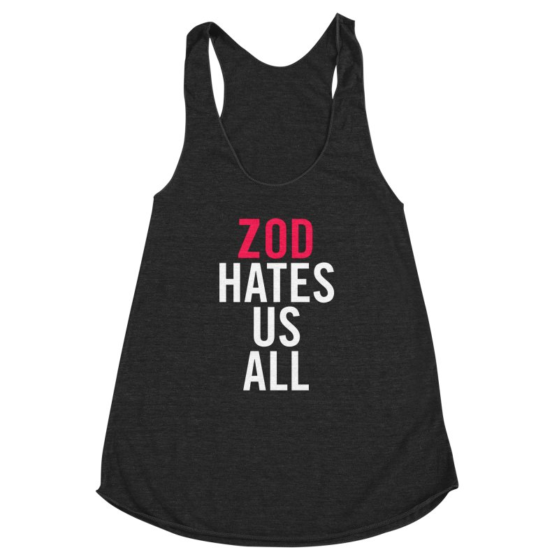 ZOD HATES US ALL Women's Racerback Triblend Tank by Kid Radical
