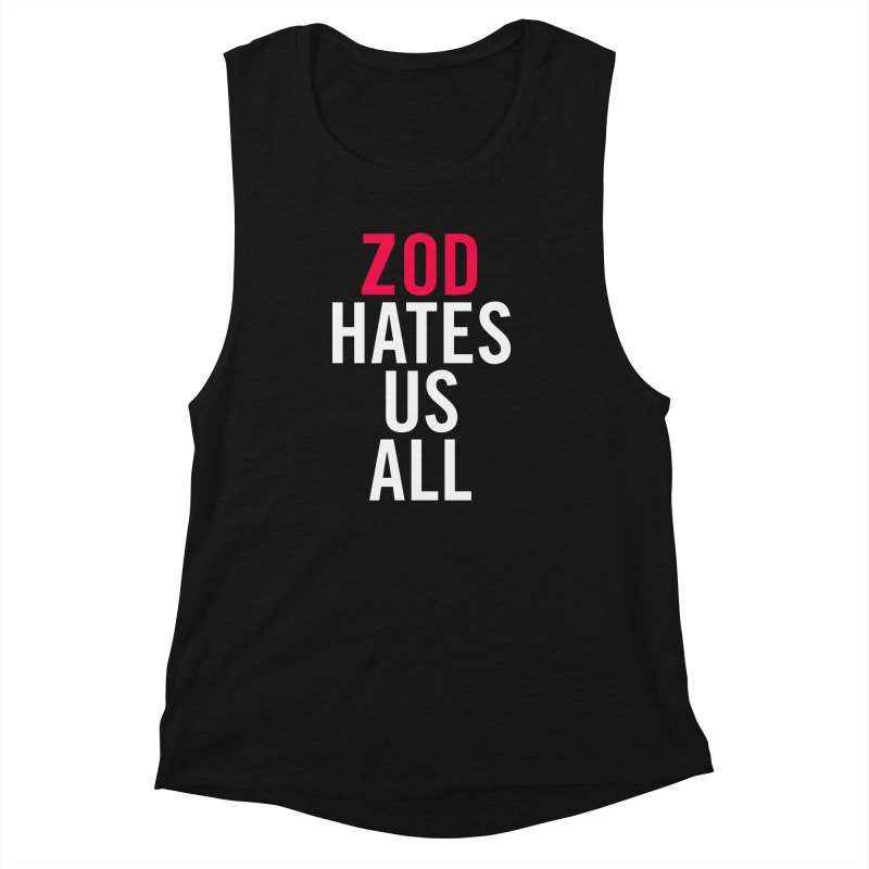 ZOD HATES US ALL Women's Muscle Tank by Kid Radical
