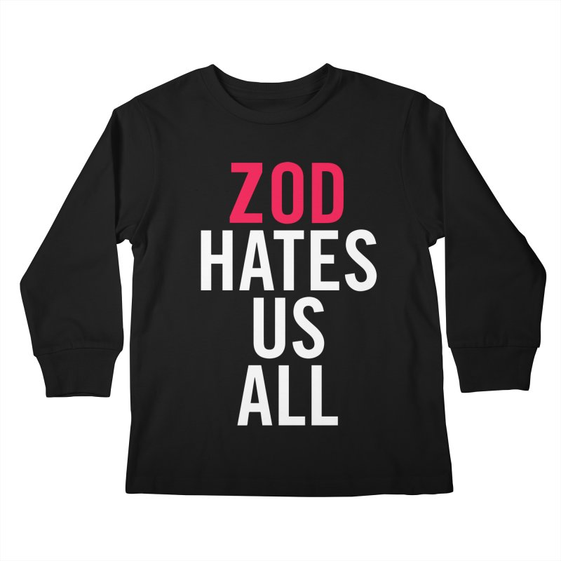 ZOD HATES US ALL Kids Longsleeve T-Shirt by Kid Radical