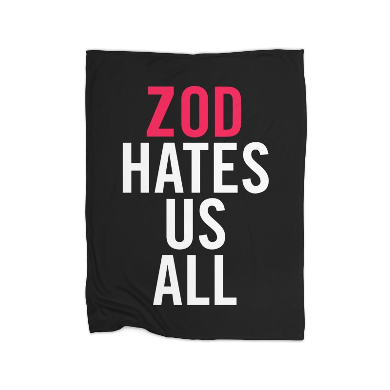 ZOD HATES US ALL Home Blanket by Kid Radical