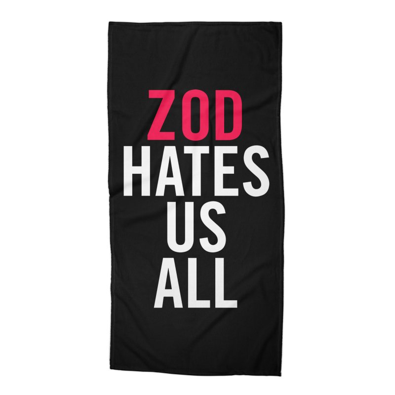 ZOD HATES US ALL Accessories Beach Towel by Kid Radical