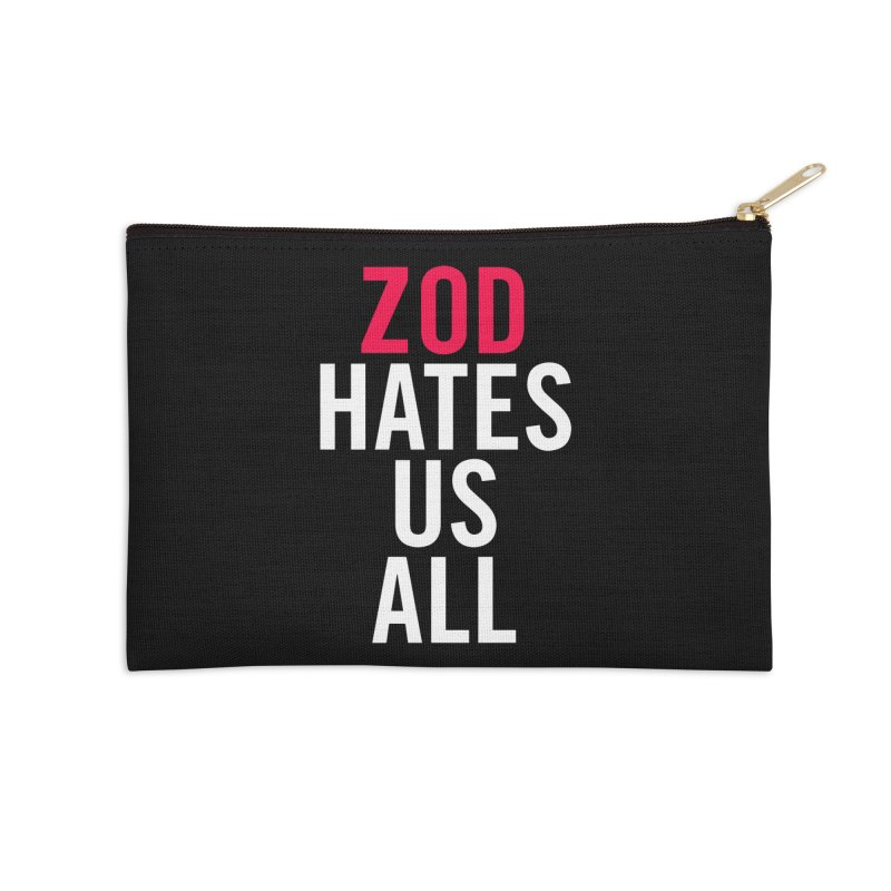 ZOD HATES US ALL Accessories Zip Pouch by Kid Radical