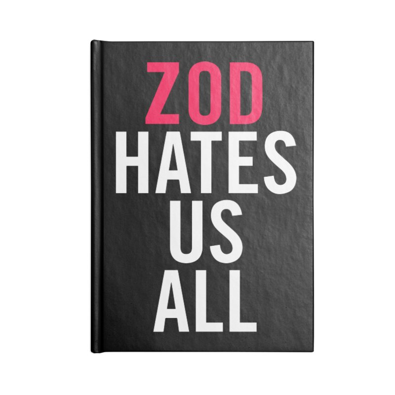 ZOD HATES US ALL Accessories Notebook by Kid Radical