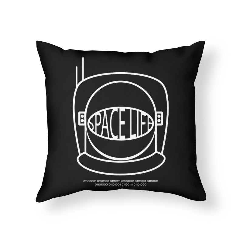 Space Life Home Throw Pillow by Kid Radical