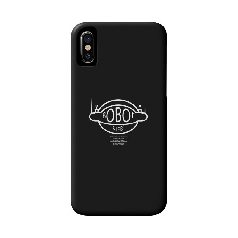 Robot Life Accessories Phone Case by Kid Radical