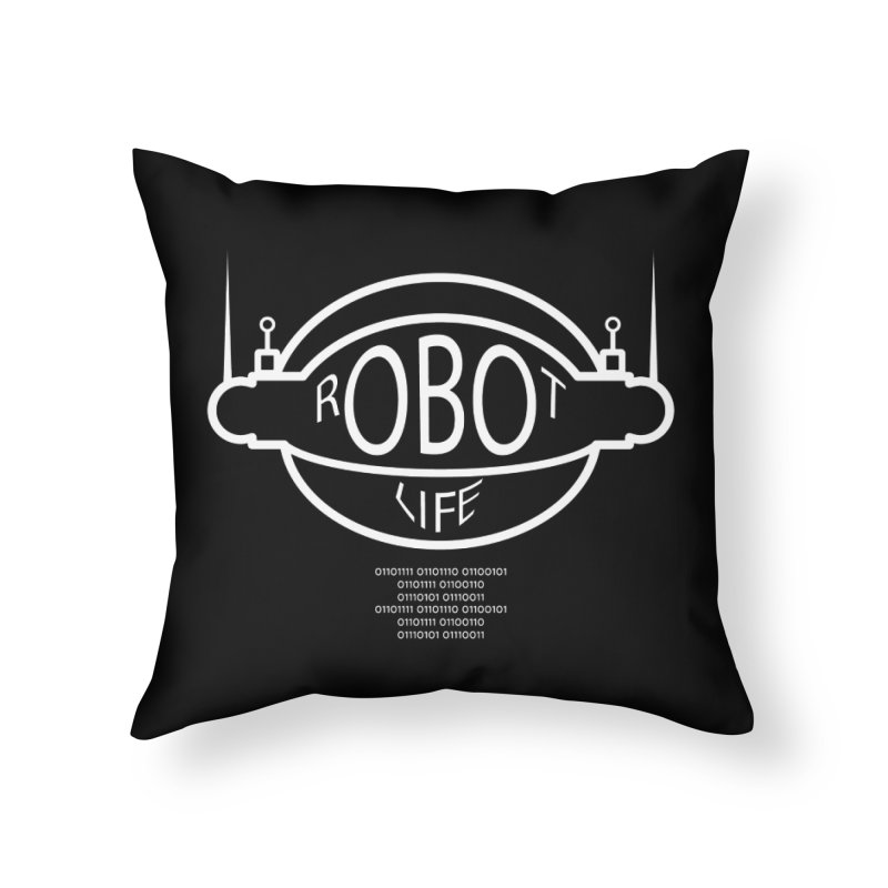 Robot Life Home Throw Pillow by Kid Radical