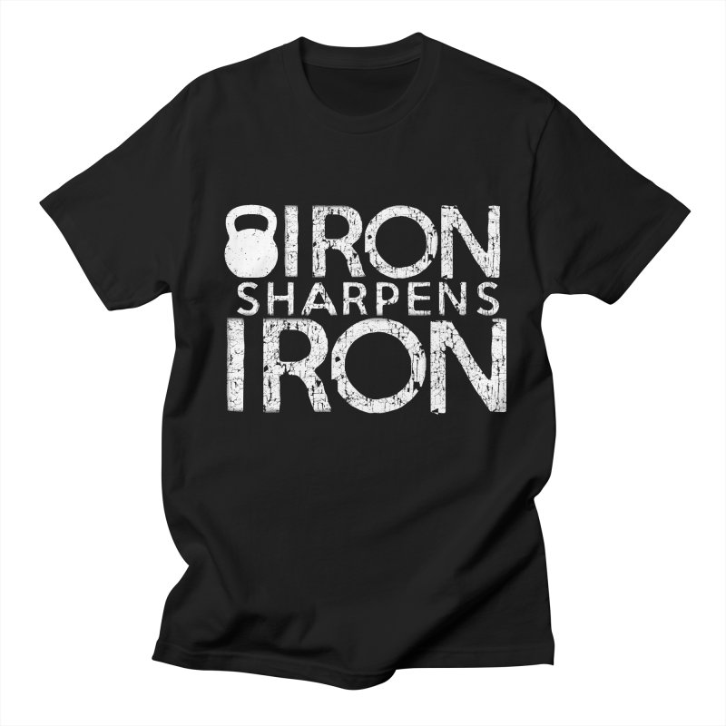 Iron sharpens Iron in Women's Unisex T-Shirt Black by Kingdomatheart's Artist Shop