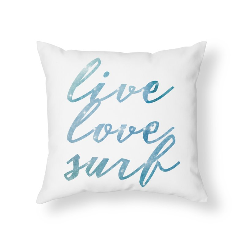 Live love surf Home Throw Pillow by Kingdomatheart's Artist Shop