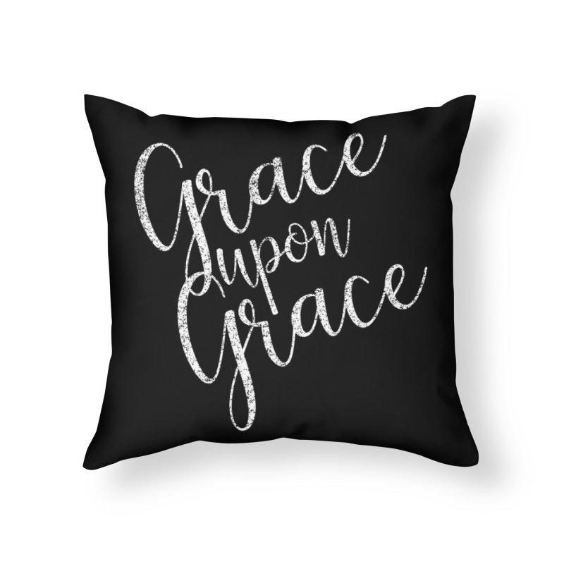 Grace upon Grace Home Throw Pillow by Kingdomatheart's Artist Shop