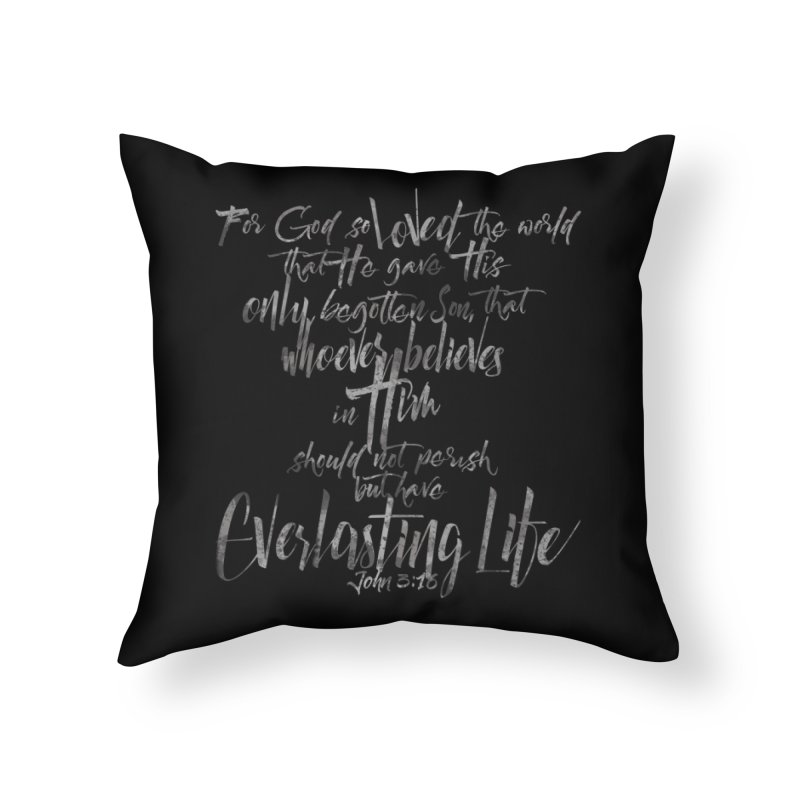 John 3:16 Home Throw Pillow by Kingdomatheart's Artist Shop