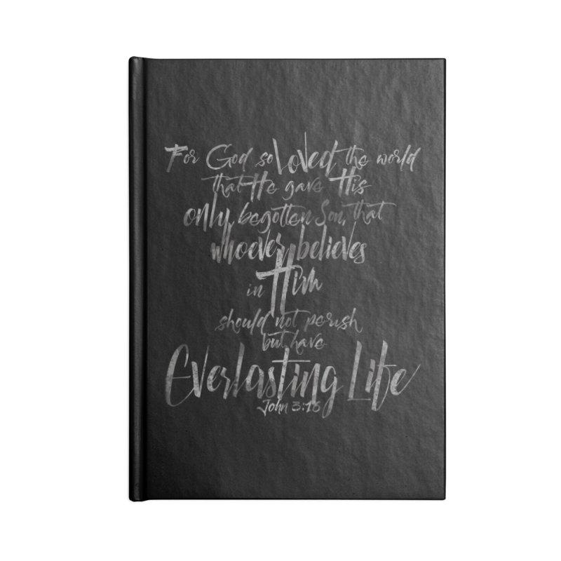 John 3:16 Accessories Notebook by Kingdomatheart's Artist Shop