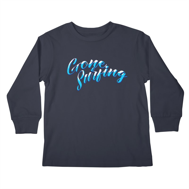 Gone Surfing  Kids Longsleeve T-Shirt by Kingdomatheart's Artist Shop