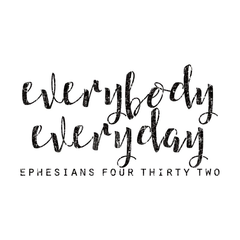 Everybody Everyday by Kingdomatheart's Artist Shop