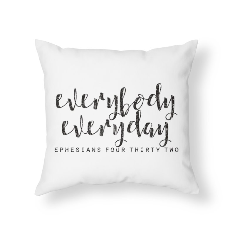 Everybody Everyday Home Throw Pillow by Kingdomatheart's Artist Shop