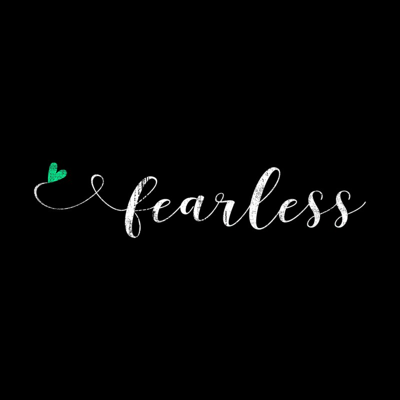 Fearless by Kingdomatheart's Artist Shop