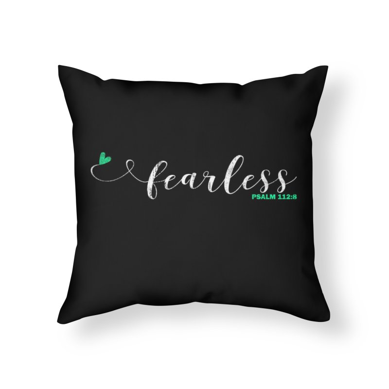 Fearless Home Throw Pillow by Kingdomatheart's Artist Shop