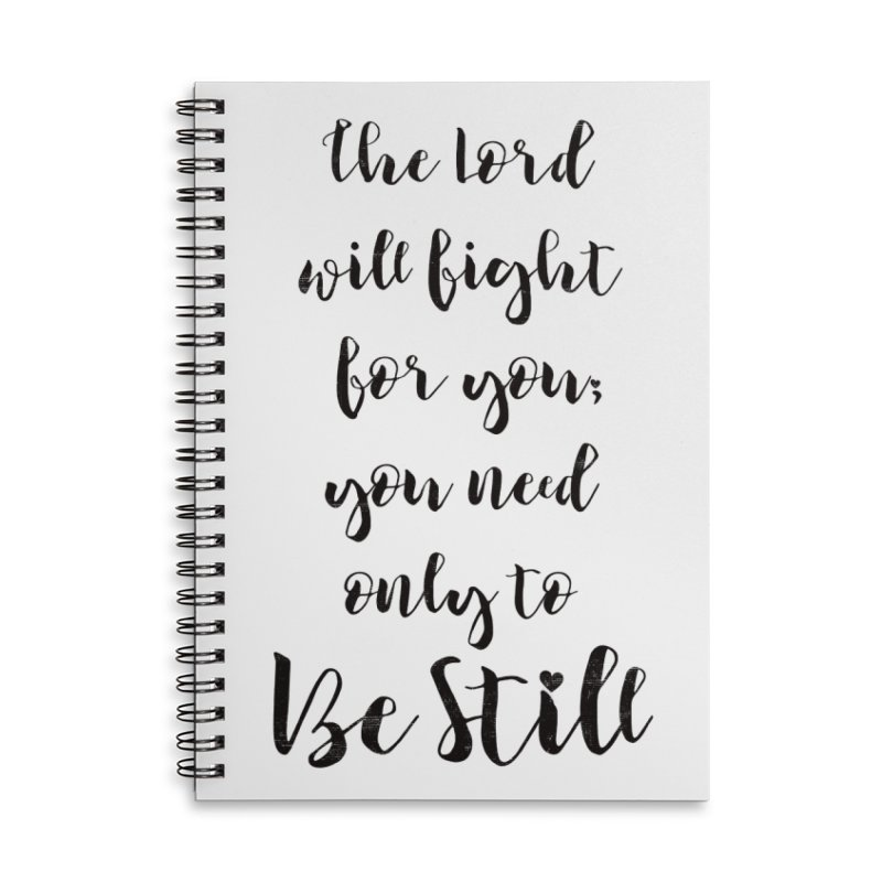 Be Still  Accessories Notebook by Kingdomatheart's Artist Shop
