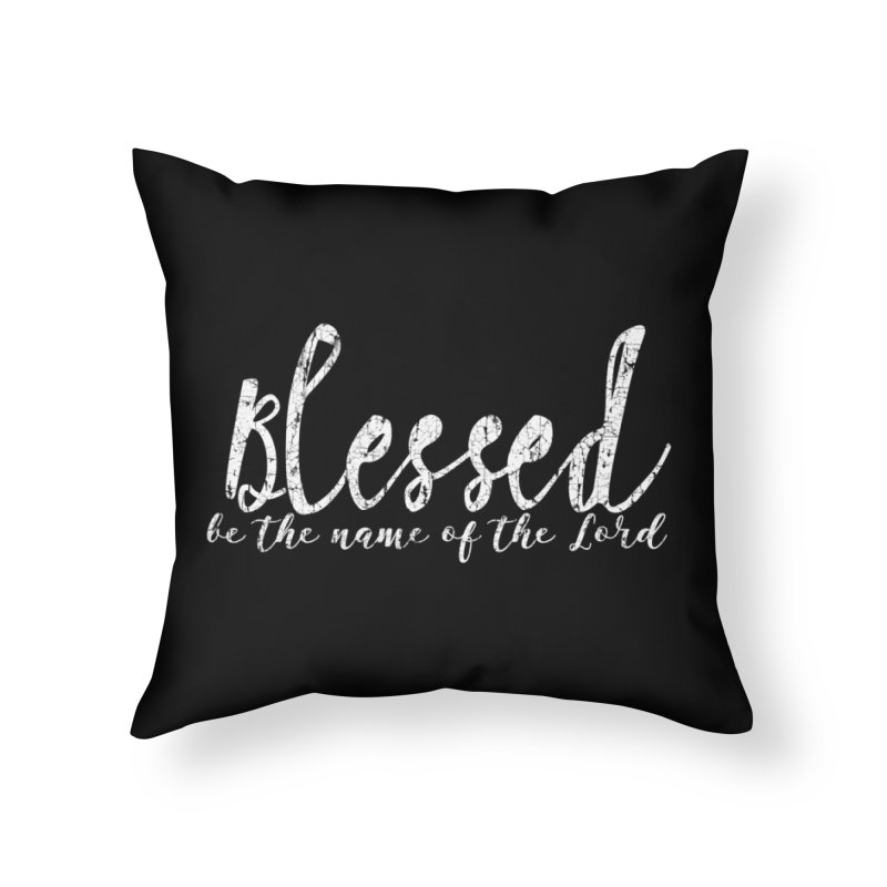 Blessed Home Throw Pillow by Kingdomatheart's Artist Shop