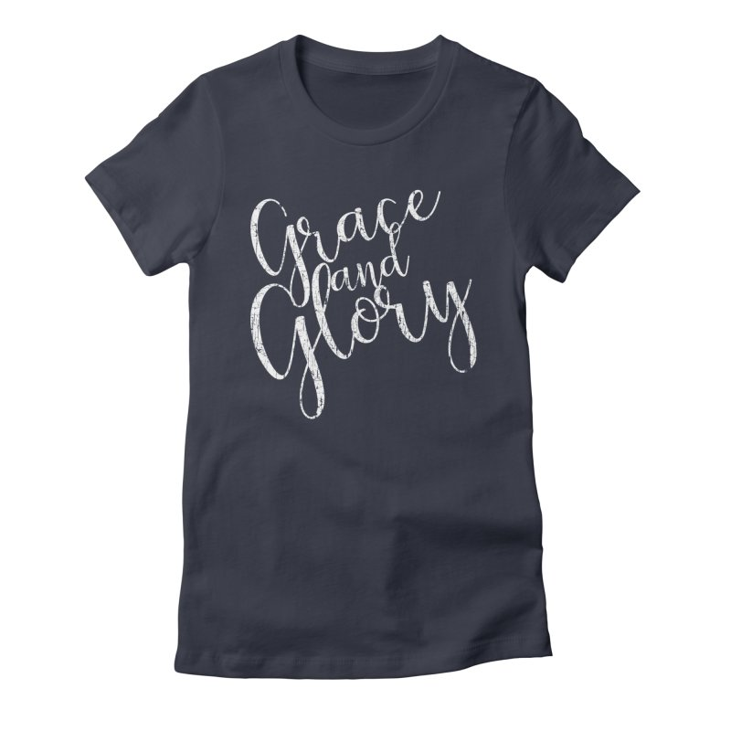 Grace and Glory Women's Fitted T-Shirt by Kingdomatheart's Artist Shop