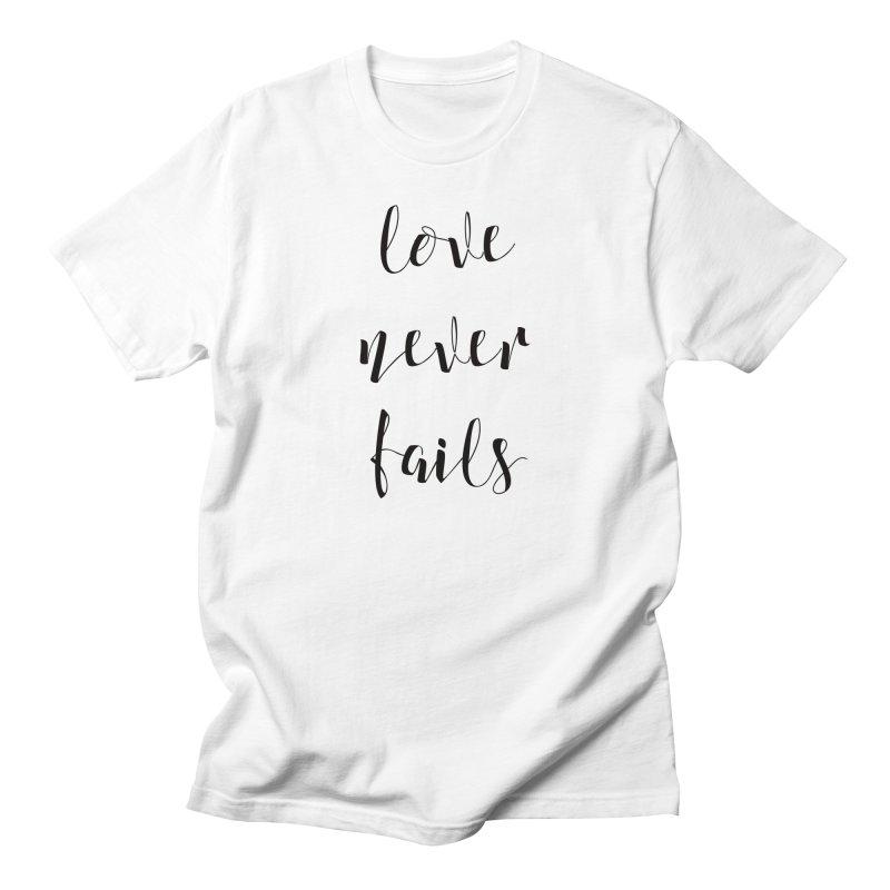 Love never fails  Men's T-shirt by Kingdomatheart's Artist Shop