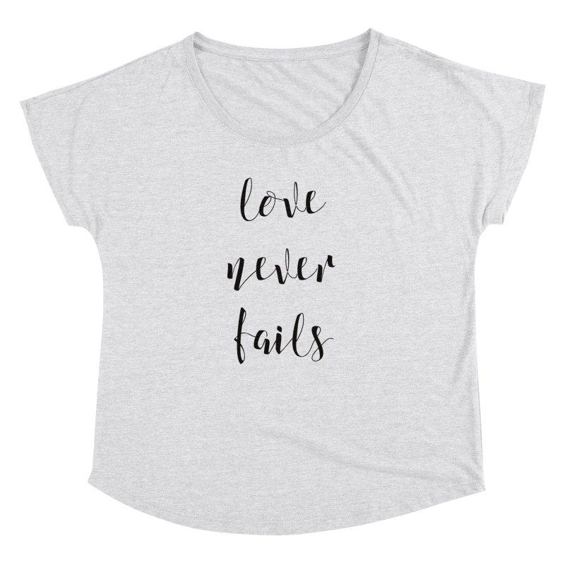 Love never fails  Women's Dolman by Kingdomatheart's Artist Shop
